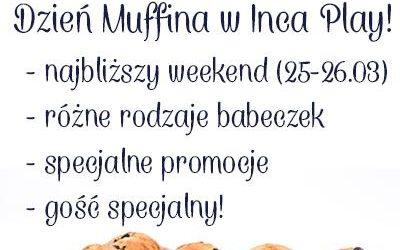 Dzień Muffina w Inca Play!