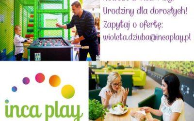 Nowość w Inca Play! Urodziny dla dorosłych! :)